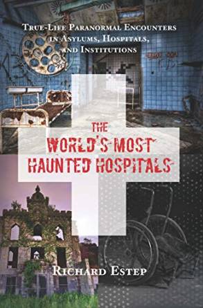 Cover of The World's Most Haunted Hospitals.